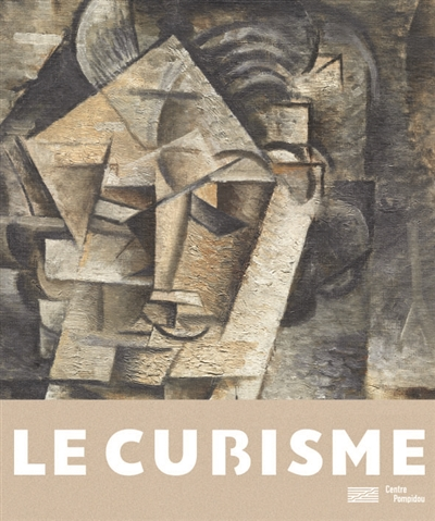 LE CUBISME - CATALOGUE DE L'EXPOSITION